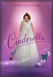 Cinderella: The Enchanted Beginning